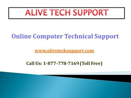 Www.alivetechsupport.com Call Us: 1-877-778-7169 (Toll Free)