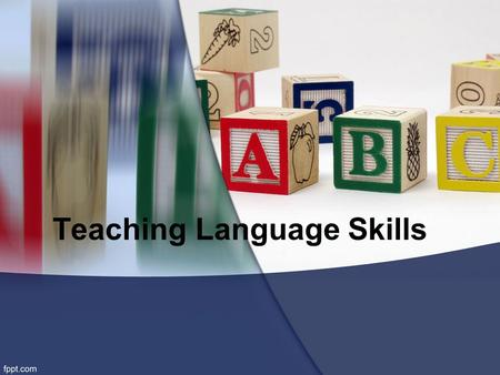 Teaching Language Skills. Listening used most frequently receiving aural information interpreting aural information bringing own background and linguistic.