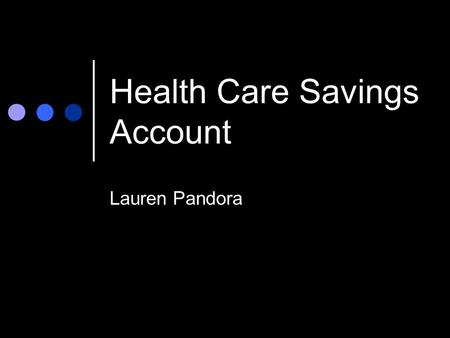 Health Care Savings Account Lauren Pandora. What is a Heath Care Account? A HSA is an account set up by a bank to help pay for health and medical expenses.
