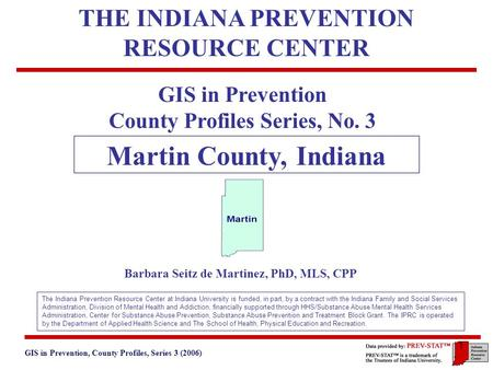 GIS in Prevention, County Profiles, Series 3 (2006) 3. Geographic and Historical Notes 1 GIS in Prevention County Profiles Series, No. 3 Martin County,