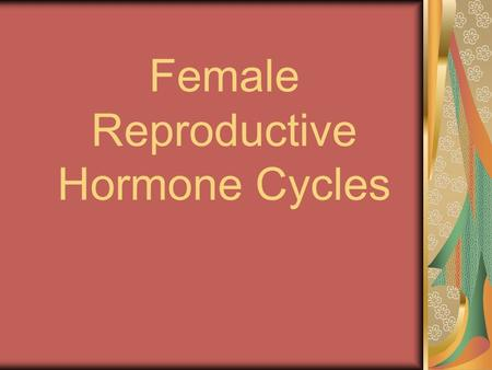 Female Reproductive Hormone Cycles. The Human Female Reproductive System The ovaries are where meiosis occurs and where the secondary oocyte forms prior.