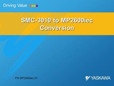 Driving Value SMC-3010 to MP2600iec Conversion PN.MP2600iec.01.