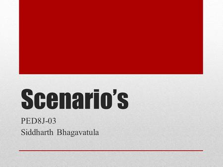 Scenario's PED8J-03 Siddharth Bhagavatula. Case Study 1 (Tobacco) In this scenario you are offered a smoke. 1.You could smoke with the kids and your friend.