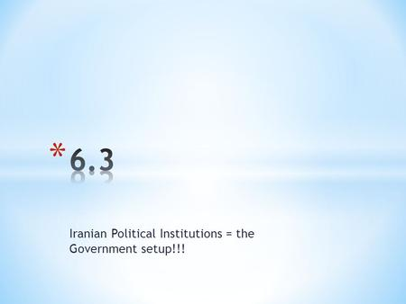 Iranian Political Institutions = the Government setup!!!