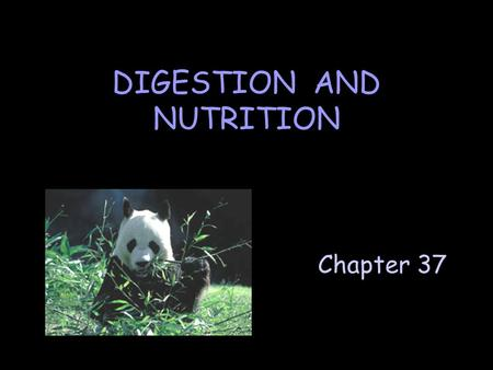 Chapter 37 DIGESTION AND NUTRITION. Why must certain organisms consume food? To obtain energy & raw materials required for growth, repair, and maintenance.