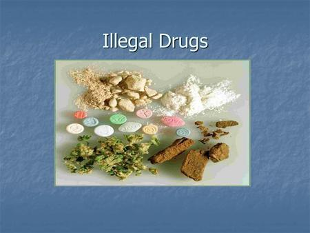 Illegal Drugs. Drugs A drug is a substance that (other than food) alters the structure or function of the body or mind. A drug is a substance that (other.