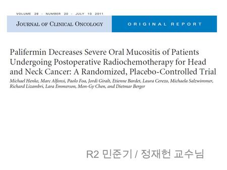 R2 민준기 / 정재헌 교수님. Introduction Patients with resected high-risk locally advanced head and neck cancer –Expect favorable outcomes after concomitant radiochemotherapy(CCRT)