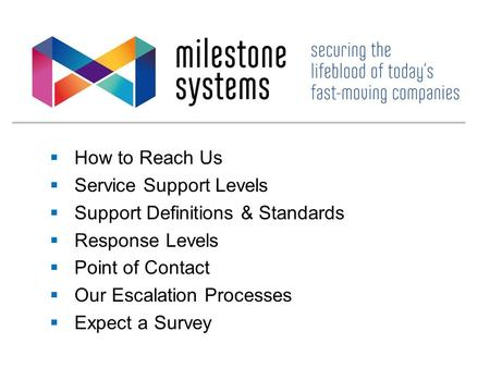  How to Reach Us  Service Support Levels  Support Definitions & Standards  Response Levels  Point of Contact  Our Escalation Processes  Expect a.