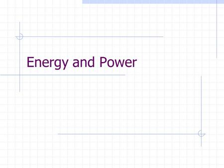 Energy and Power. Energy The ability to do work. Measured in Joules.