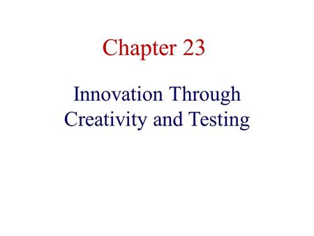 Innovation Through Creativity and Testing