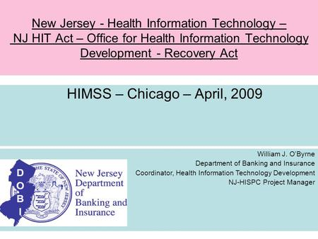 HIMSS – Chicago – April, 2009 New Jersey - Health Information Technology – NJ HIT Act – Office for Health Information Technology Development - Recovery.