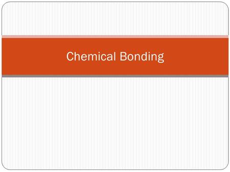 Chemical Bonding. Naming Ions Recall: oxidation numbers tell us which ion is formed during chemical reactions Naming ions (name of metal) ion (name of.
