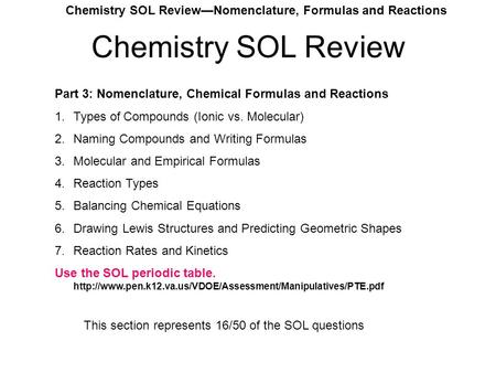 Chemistry SOL Review—Nomenclature, Formulas and Reactions Chemistry SOL Review Part 3: Nomenclature, Chemical Formulas and Reactions 1.Types of Compounds.