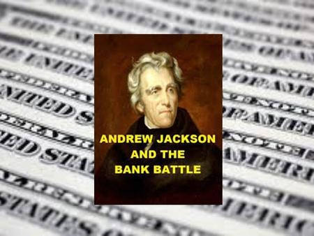 jackson and the bank battle Battle of the bank united states history even before the nullification issue had been settled, another controversy occurred that challenged jackson's leadership it concerned the rechartering of the second bank of the united states the first bank had been established in 1791, under alexander hamilton's guidance, and had been chartered for a.
