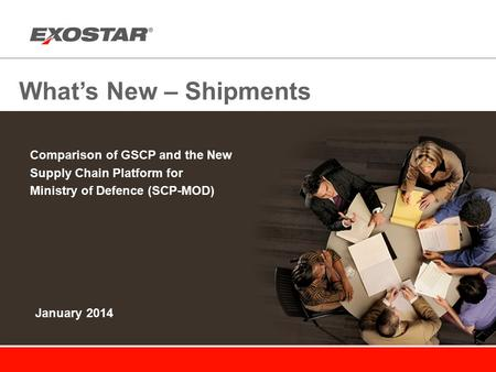 What's New – Shipments Comparison of GSCP and the New Supply Chain Platform for Ministry of Defence (SCP-MOD) January 2014.