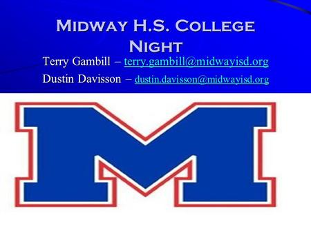 WE WILL <strong>WIN</strong> Midway H.S. College Night Terry Gambill – Dustin Davisson –