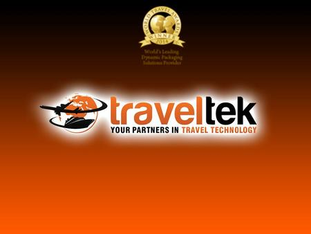 Who are Traveltek? Trading for over 15 yearsTrading for over 15 years Head office based in East Kilbride, Glasgow with regional offices in England, APAC.