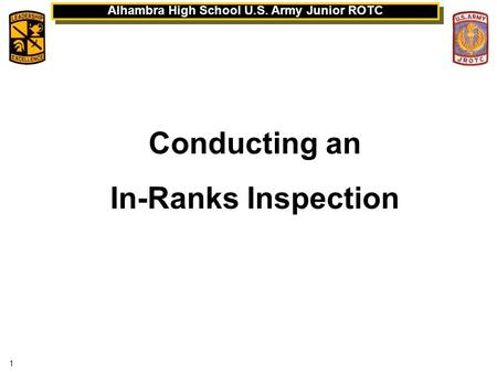 1 Alhambra High School U.S. Army Junior ROTC Conducting an In-Ranks Inspection.