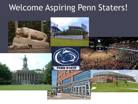 Welcome Aspiring Penn Staters!. We Are… 20 campuses across the commonwealth, offering 2 year and 4 year undergraduate degrees 96,000+ students ▫ 73% PA.