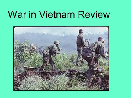 War in Vietnam Review. American involvement Desire to maintain American credibility as having the resolve to halt communist aggression. Part of Containment.