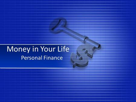 Money in Your Life Personal Finance. © Family Economics & Financial Education – May 2012 – Money in Your Life – Slide 2 Funded by a grant from Take Charge.