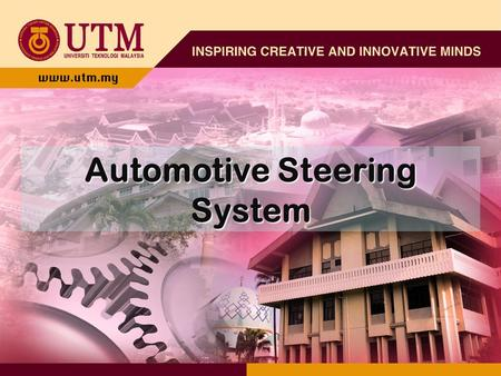 Automotive Steering System. Turning the Car For a car to turn smoothly, each wheel must follow a different circle. Since the inside wheel is following.