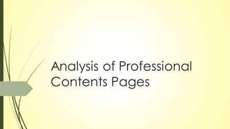 Analysis of Professional Contents Pages. Main Images Classic Rock magazine uses the main image of the Rolling Stones in order to allow the readers to.
