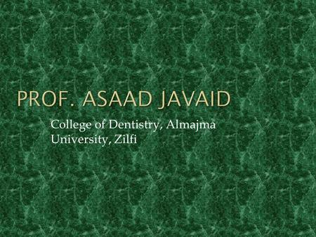College of Dentistry, Almajma University, Zilfi.