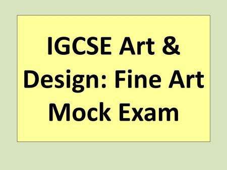 IGCSE Art & Design: Fine Art Mock Exam