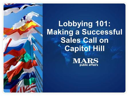 Lobbying 101: Making a Successful Sales Call on Capitol Hill.