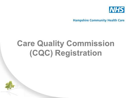Care Quality Commission (CQC) Registration. Background The Care Quality Commission (CQC) is the health and social care regulator for England. From 1 April.