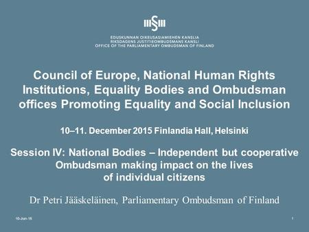Council of Europe, National Human Rights Institutions, Equality Bodies and Ombudsman offices Promoting Equality and Social Inclusion 10–11. December 2015.