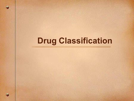 Drug Classification. Narcotics Drugs that reduce pain, suppress coughing, alleviate diarrhea, and induces sleep. Natural narcotics come from the opium.