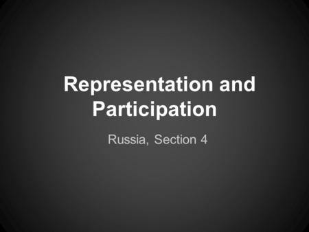Representation and Participation Russia, Section 4.