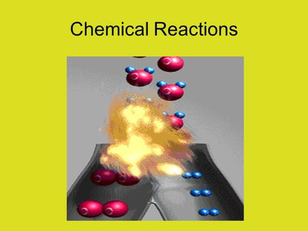 Chemical Reactions. When a chemical undergoes a chemical change, it changes its identity. Wood burns to ashes Dynamite explodes into gaseous compounds.