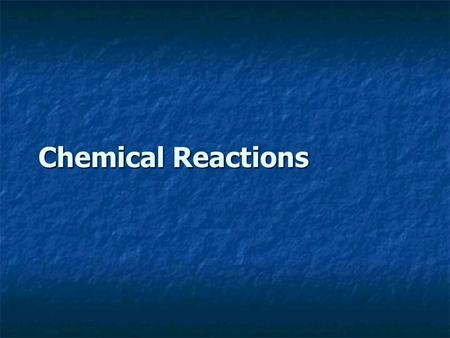 Chemical Reactions. In a chemical reaction: there is a change in the way atoms are joined together there is a change in the way atoms are joined together.