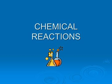 CHEMICAL REACTIONS. Reactions  Chemical Reaction-The combining or breaking apart of matter to form new types of matter.  Take place when 2 or more molecules.