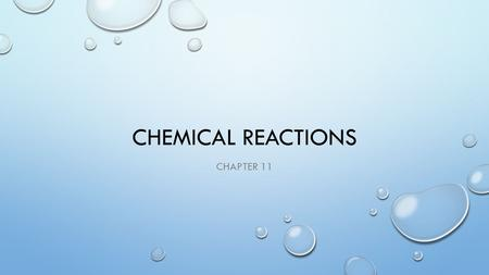 CHEMICAL REACTIONS CHAPTER 11. WHAT ARE THE PARTS OF A CHEMICAL REACTION? 1.REACTANTS 2.PRODUCTS 3.  YIELD; SEPARATES THE REACTANTS FROM THE PRODUCTS.