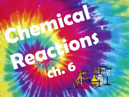 Chemical Reactions ch. 6. Physical Properties melting/boiling points electrical conductivity (metal ions, acids & bases) density color state (solid, liquid,