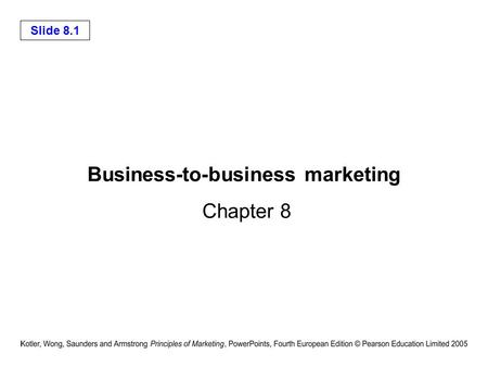 Slide 8.1 Business-to-business marketing Chapter 8.