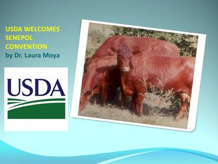 USDA WELCOMES SENEPOL CONVENTION by Dr. Laura Moya.