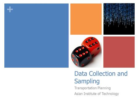 + Data Collection and Sampling Transportation Planning Asian Institute of Technology.