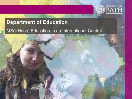 Department of Education MSci(Hons) Education in an International Context.