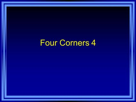 Four Corners 4. Classroom Language I'm sorry for being late. I'm sorry I'm late. Is it all right if I…. Which number are we on? Do you want to join our.