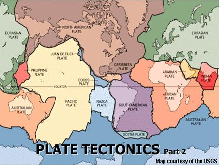 PLATE TECTONICS Part 2. Geographic Puzzle _______________ noted that Africa and South America appear to fit together neatly, like the pieces of a jigsaw.