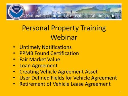 Personal Property Training Webinar Untimely Notifications PPMB Found Certification Fair Market Value Loan Agreement Creating Vehicle Agreement Asset User.