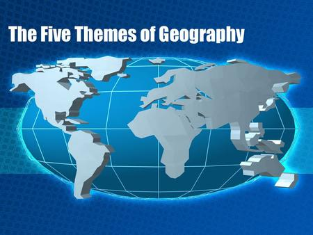 The Five Themes of Geography. Standard SSWG1 The student will explain the physical aspects of geography. a. Describe the concept of place by explaining.