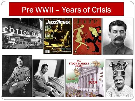 Pre WWII – Years of Crisis. 15.1 - Postwar Uncertainty Main Idea: The postwar period was one of loss and uncertainty but also one of invention, creativity,