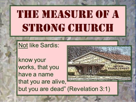 "The Measure of a Strong Church Not like Sardis: ""I know your works, that you have a name that you are alive, but you are dead"" (Revelation 3:1)"