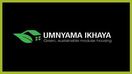 FROM THIS WE CREATE: About us: Welcome to the exciting world of Umnyama Ikhaya, which means Rainbow Homes. We specialise in modular building using 12,19m.